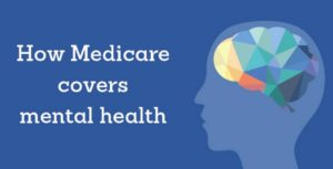 How Medicare covers Mental Health Care - 2019?