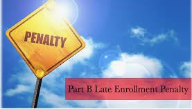 Part B enrollment and late enrollment penalty